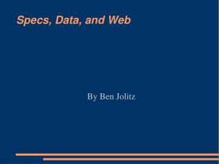 Specs, Data, and Web