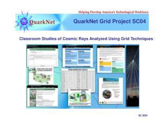 QuarkNet Grid Project SC04