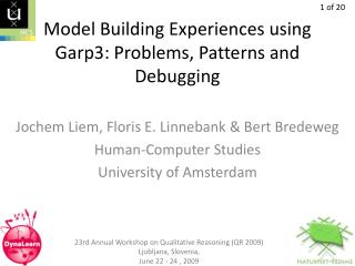 Model Building Experiences using Garp3: Problems, Patterns and Debugging