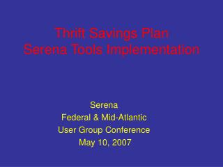 Thrift Savings Plan Serena Tools Implementation