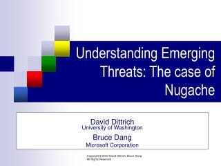 Understanding Emerging Threats: The case of Nugache