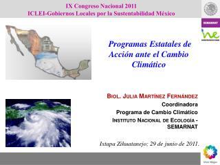 Biol. Julia Martínez Fernández Coordinadora Programa  de Cambio Climático