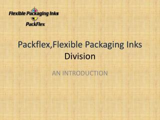 Packflex,Flexible Packaging Inks  Division