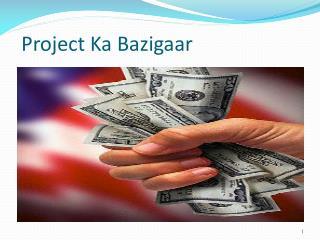 Project Ka Bazigaar