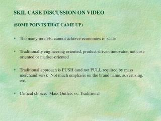 SKIL CASE DISCUSSION ON VIDEO  SOME POINTS THAT CAME UP