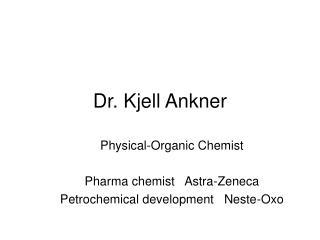 Dr. Kjell Ankner