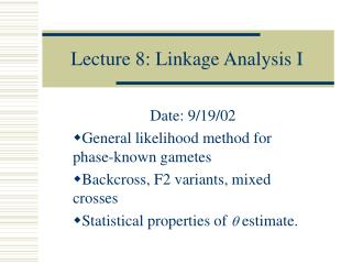 Lecture 8: Linkage Analysis I