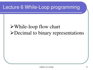 Lecture 6 While-Loop programming