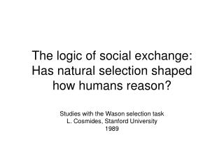 The logic of social exchange: Has natural selection shaped how humans reason?