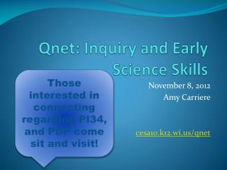 Qnet : Inquiry and Early Science Skills