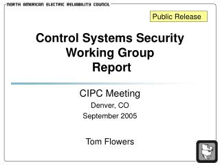 Control Systems Security Working Group  Report
