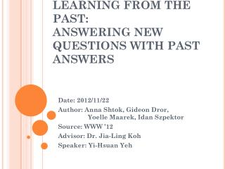 LEARNING FROM THE PAST: ANSWERING NEW QUESTIONS WITH PAST ANSWERS