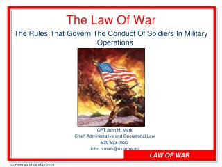 The Law Of War The Rules That Govern The Conduct Of Soldiers In Military Operations