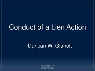 Conduct of a Lien Action