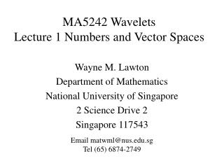 MA5242 Wavelets  Lecture 1 Numbers and Vector Spaces