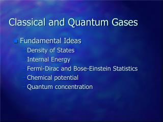 Classical and Quantum Gases