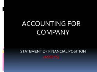 ACCOUNTING FOR COMPANY 	STATEMENT OF FINANCIAL POSITION  (ASSETS)