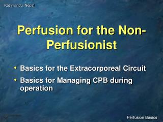 Perfusion for the Non-Perfusionist