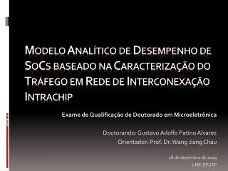 Exame de Qualificação de Doutorado em Microeletrônica Doutorando: Gustavo Adolfo Patino Alvarez