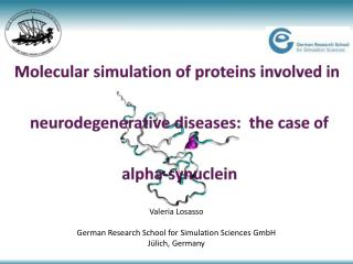 Molecular simulation of proteins involved in  neurodegenerative diseases: the case of