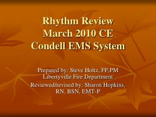 Rhythm Review March 2010 CE Condell EMS System