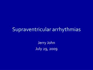 Supraventricular arrhythmias