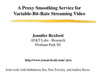 A Proxy Smoothing Service for Variable-Bit-Rate Streaming Video