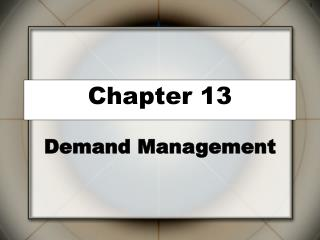 Demand Management Qualitative Forecasting Methods Simple  Weighted Moving Average Forecasts Exponential Smoothing Simple