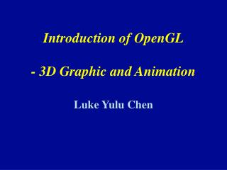 Introduction of OpenGL - 3D Graphic and Animation