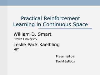 Practical Reinforcement Learning in Continuous Space