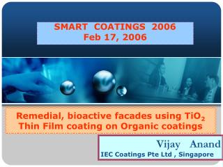 Remedial, bioactive facades using TiO 2  Thin Film coating on Organic coatings