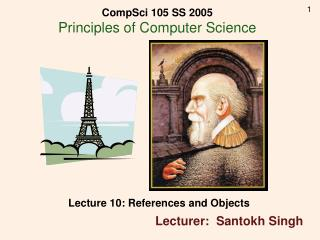 CompSci 105 SS 2005 Principles of Computer Science