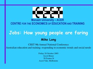 Monash University – ACER CENTRE  FOR THE  ECONOMICS  OF  EDUCATION  AND  TRAINING