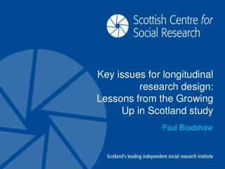 Key issues for longitudinal research design: Lessons from the Growing Up in Scotland study