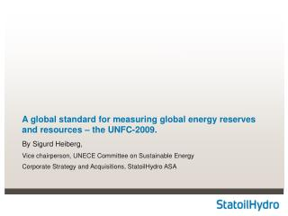 A global standard for measuring global energy reserves and resources   the UNFC-2009.