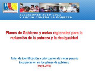 Planes de Gobierno y metas regionales para la reducci�n de la pobreza y la desigualdad
