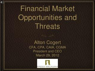 Financial Market Opportunities and Threats