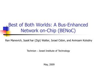 Best of Both Worlds: A Bus-Enhanced Network on-Chip (BENoC)