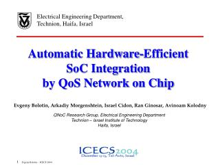 Automatic Hardware-Efficient  SoC Integration by QoS Network on Chip