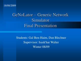GeNoLator – Generic Network Simulator  Final Presentation