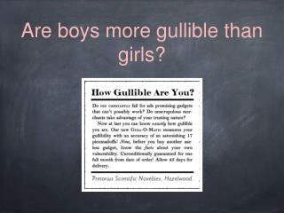Are boys more gullible than girls?