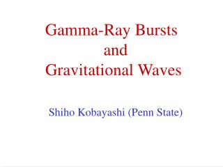 Gamma-Ray Bursts   and   Gravitational Waves