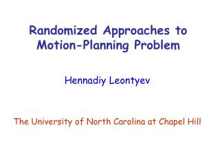 Randomized Approaches to Motion-Planning Problem