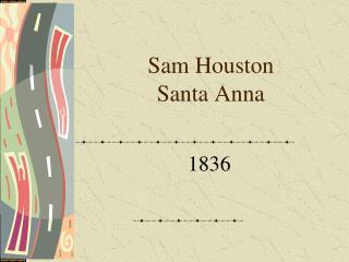 Sam Houston Santa Anna
