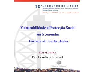 Vulnerabilidade e Protecção Social  em Economias  Fortemente Endividadas