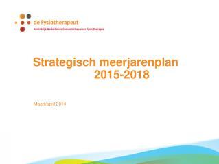 Strategisch meerjarenplan                    2015-2018