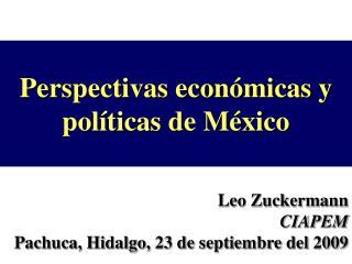 Perspectivas  económicas y políticas de  México