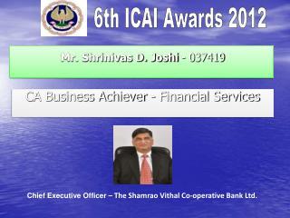 Mr. Shrinivas D. Joshi  - 037419