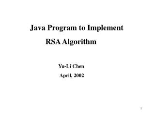 Java Program to Implement         RSA Algorithm Yu-Li Chen