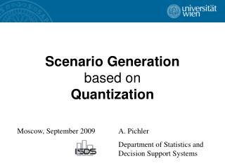 Scenario Generation based on Quantization